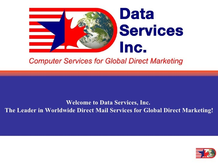List Express Welcome to Data Services, Inc.  The Leader in Worldwide Direct Mail Services for Global Direct Marketing!
