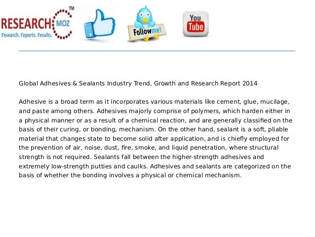 Global adhesives & sealants industry trend, growth and research report 2014