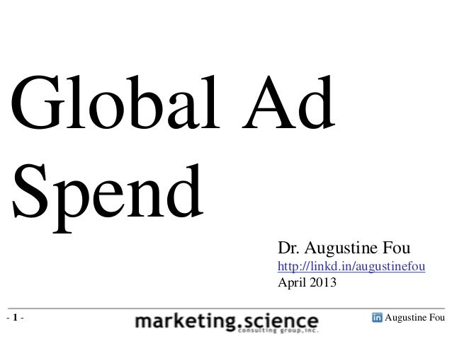 Global Ad Spend 2013 by Augustine Fou Digital Consigliere