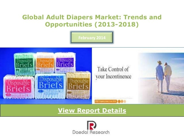 Global Adult Diapers Market: Trends and Opportunities (2013-2018) February 2014  View Report Details