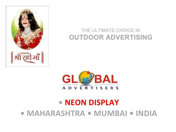 •  NEON DISPLAY • MAHARASHTRA • MUMBAI • INDIA THE ULTIMATE CHOICE IN  OUTDOOR ADVERTISING