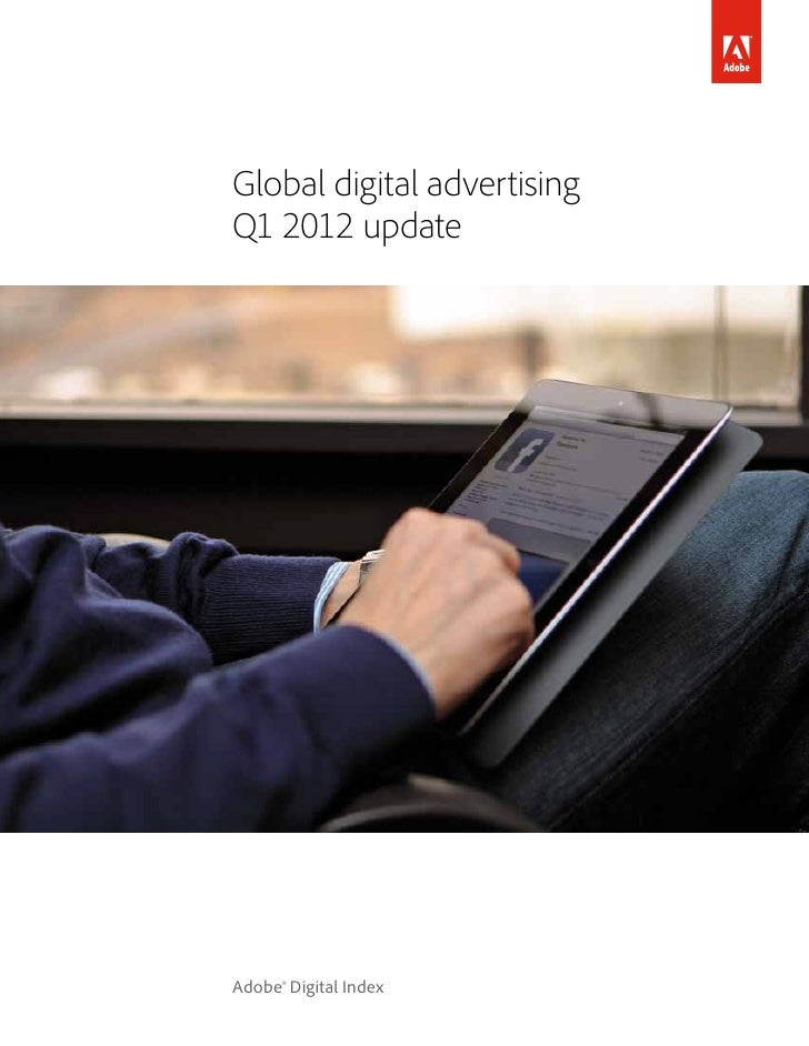 Global digital advertisingQ1 2012 updateAdobe® Digital Index