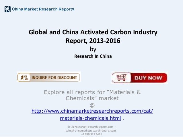 "Global and China Activated Carbon Industry Report, 2013-2016 by Research In China  Explore all reports for ""Materials & Ch..."
