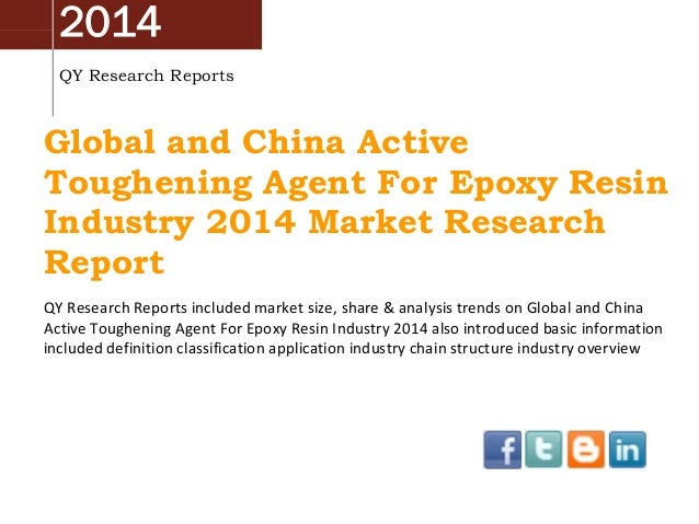 2014 QY Research Reports Global and China Active Toughening Agent For Epoxy Resin Industry 2014 Market Research Report QY ...