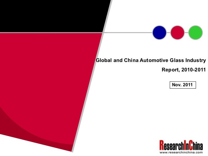 Global and China Automotive Glass Industry Report, 2010-2011 Nov. 2011