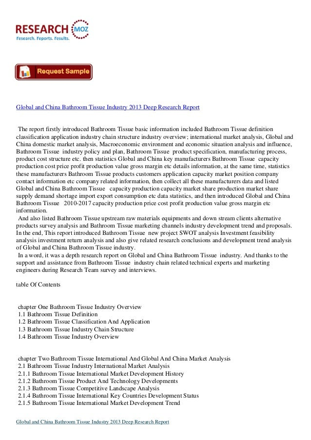 Global and China Bathroom Tissue Industry 2013 Deep Research Report The report firstly introduced Bathroom Tissue basic in...