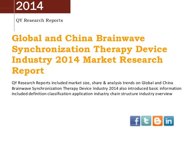 2014 QY Research Reports  Global and China Brainwave Synchronization Therapy Device Industry 2014 Market Research Report Q...
