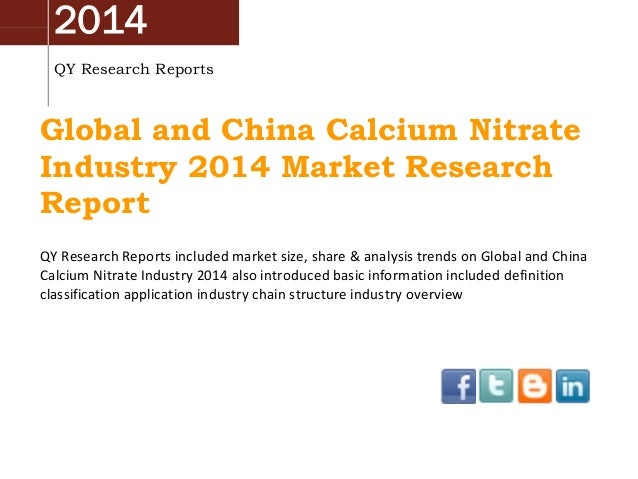 2014 QY Research Reports  Global and China Calcium Nitrate Industry 2014 Market Research Report QY Research Reports includ...