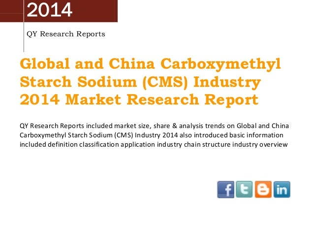 Global And China Carboxymethyl Starch Sodium (CMS) Industry 2014 Market Size, Share, Growth and Forecast by QYRR