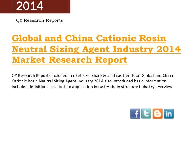 Global And China Cationic Rosin Neutral Sizing Agent Industry 2014 Market Trend, Size, Share, Growth Research Report