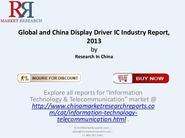 """Global and China Display Driver IC Industry Report, 2013 by Research In China Explore all reports for """"Information Technol..."""