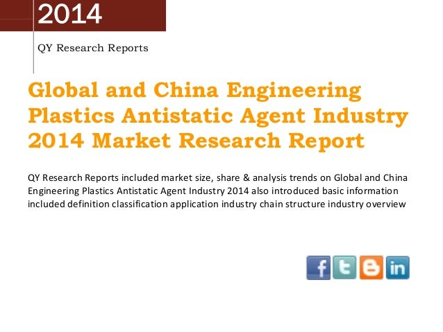2014 QY Research Reports Global and China Engineering Plastics Antistatic Agent Industry 2014 Market Research Report QY Re...