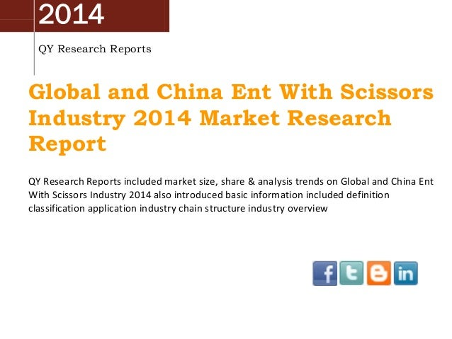 2014 QY Research Reports Global and China Ent With Scissors Industry 2014 Market Research Report QY Research Reports inclu...