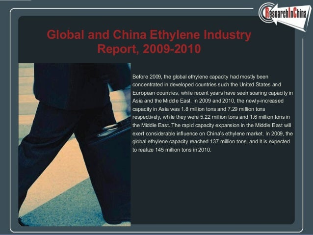 Before 2009, the global ethylene capacity had mostly been concentrated in developed countries such the United States and E...