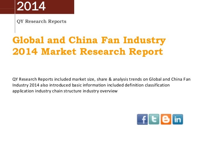 2014 QY Research Reports Global and China Fan Industry 2014 Market Research Report QY Research Reports included market siz...