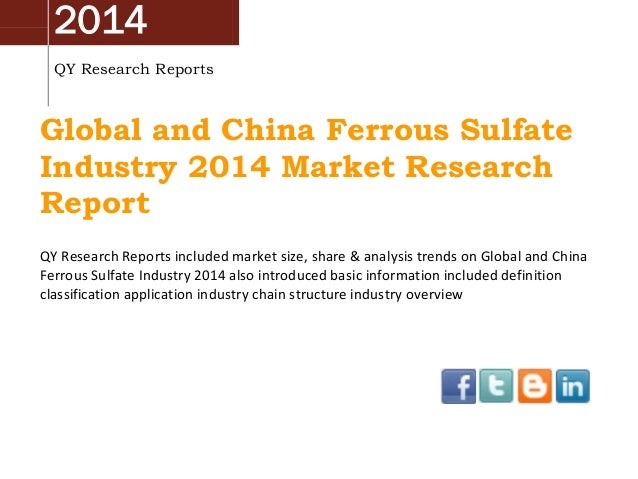 2014 QY Research Reports  Global and China Ferrous Sulfate Industry 2014 Market Research Report QY Research Reports includ...