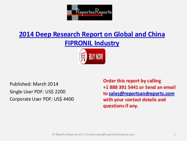 2014 Deep Research Report on Global and China FIPRONIL Industry Published: March 2014 Single User PDF: US$ 2200 Corporate ...