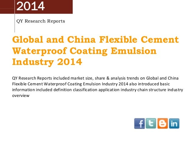 China & Global Flexible Cement Waterproof Coating Emulsion Market 2014 Industry Analysis, Overview, Research and Development