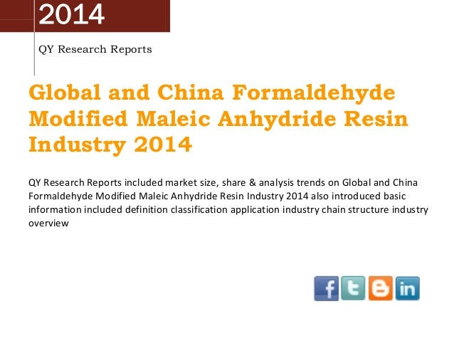 2014 QY Research Reports Global and China Formaldehyde Modified Maleic Anhydride Resin Industry 2014 QY Research Reports i...