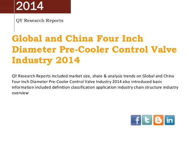 China & Global Four Inch Diameter Pre-Cooler Control Valve Market 2014 Industry Analysis, Overview, Research and Development