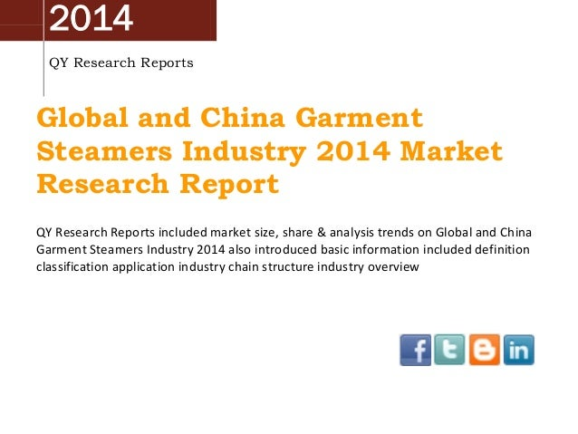 2014 QY Research Reports Global and China Garment Steamers Industry 2014 Market Research Report QY Research Reports includ...
