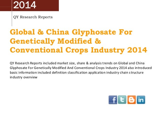 2014 QY Research Reports Global & China Glyphosate For Genetically Modified & Conventional Crops Industry 2014 QY Research...