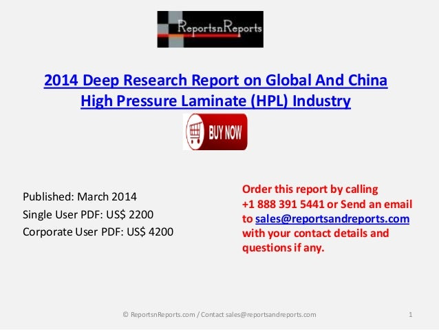 2014 Deep Research Report on Global And China High Pressure Laminate (HPL) Industry Published: March 2014 Single User PDF:...