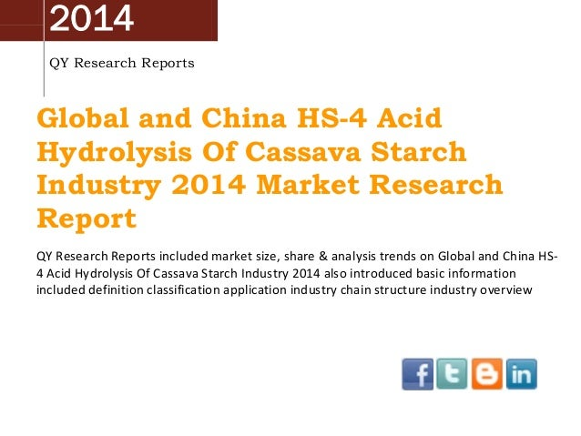 2014 QY Research Reports Global and China HS-4 Acid Hydrolysis Of Cassava Starch Industry 2014 Market Research Report QY R...