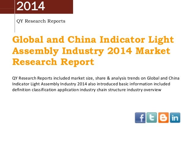 2014 QY Research Reports Global and China Indicator Light Assembly Industry 2014 Market Research Report QY Research Report...