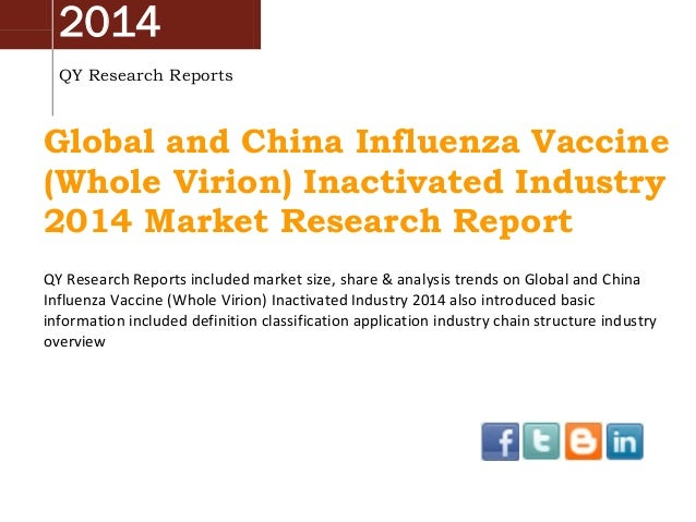 2014 QY Research Reports Global and China Influenza Vaccine (Whole Virion) Inactivated Industry 2014 Market Research Repor...