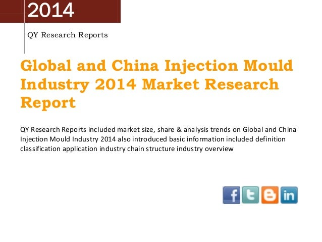 2014 QY Research Reports Global and China Injection Mould Industry 2014 Market Research Report QY Research Reports include...