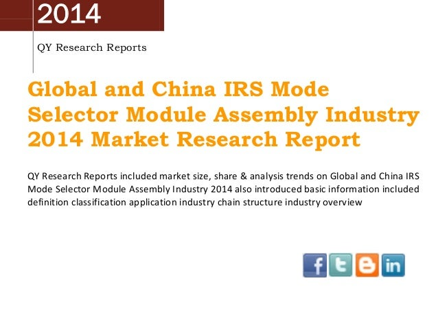2014 QY Research Reports Global and China IRS Mode Selector Module Assembly Industry 2014 Market Research Report QY Resear...