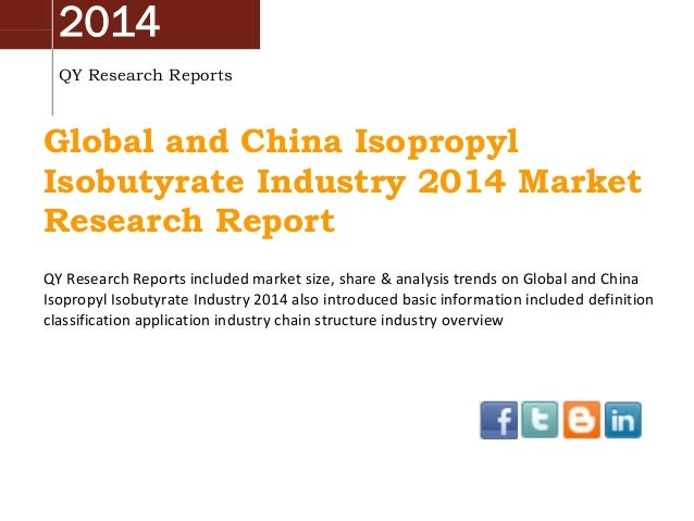 2014 QY Research Reports Global and China Isopropyl Isobutyrate Industry 2014 Market Research Report QY Research Reports i...