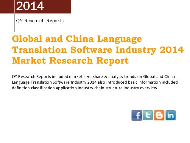 2014 QY Research Reports Global and China Language Translation Software Industry 2014 Market Research Report QY Research R...