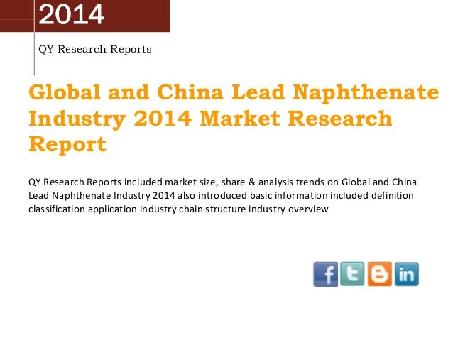 Global And China Lead Naphthenate Industry 2014 Market Size, Share, Growth and Forecast by QYRR
