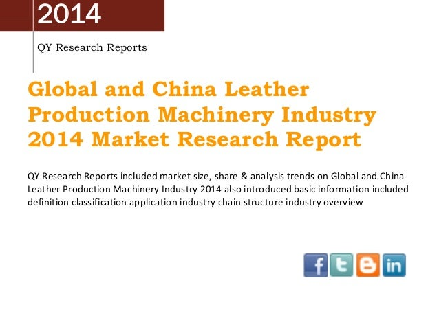 China & Global Leather Production Machinery Market 2014 Industry Analysis, Overview, Research and Development