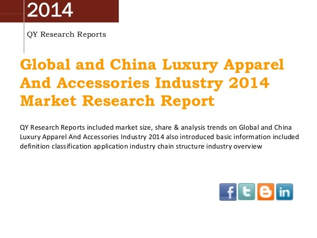 2014 QY Research Reports Global and China Luxury Apparel And Accessories Industry 2014 Market Research Report QY Research ...