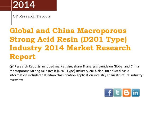 China & Global Macroporous Strong Acid Resin (D201 Type) Market 2014 Industry Analysis, Overview, Research and Development