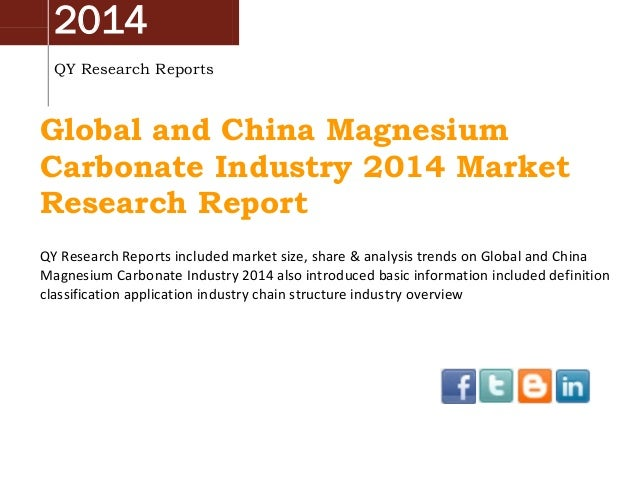 2014 QY Research Reports  Global and China Magnesium Carbonate Industry 2014 Market Research Report QY Research Reports in...