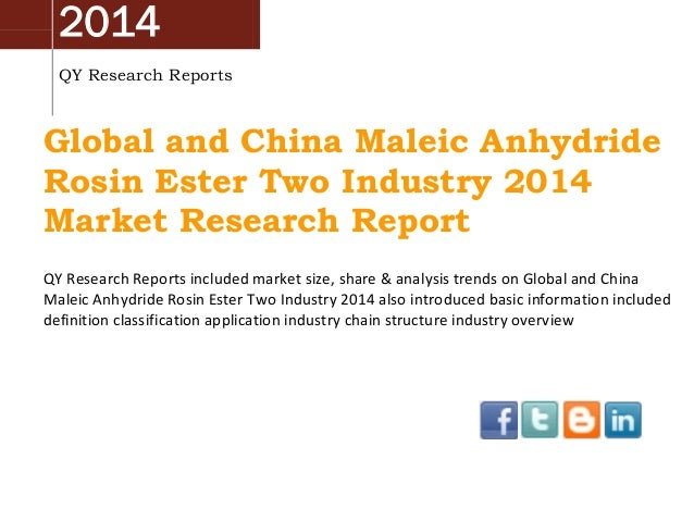 Global And China Maleic Anhydride Rosin Ester Two Industry 2014 Market Survey, Analysis, Research and Development