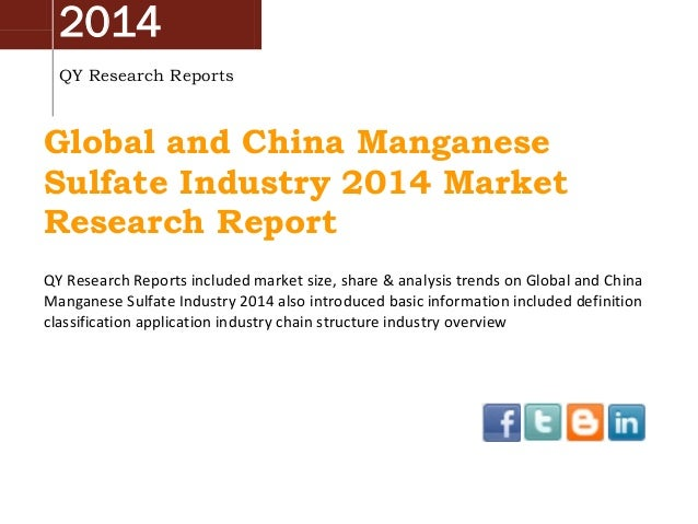 2014 QY Research Reports Global and China Manganese Sulfate Industry 2014 Market Research Report QY Research Reports inclu...