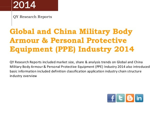 China & Global Military Body Armour & Personal Protective Equipment (PPE) Market 2014 Industry Analysis, Overview, Research and Development