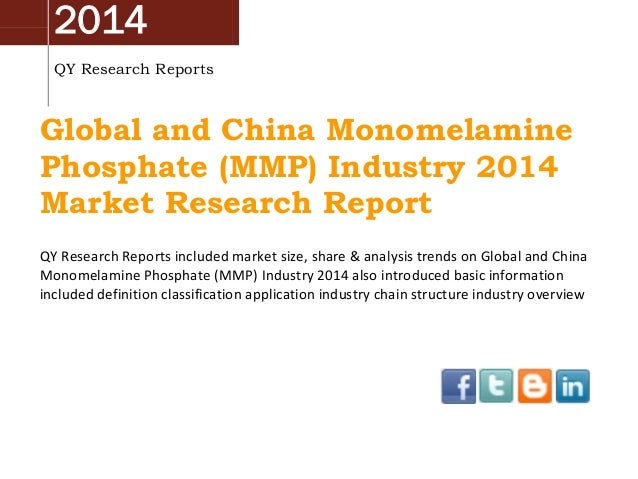 2014 QY Research Reports  Global and China Monomelamine Phosphate (MMP) Industry 2014 Market Research Report QY Research R...