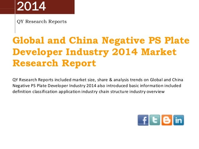 2014 QY Research Reports Global and China Negative PS Plate Developer Industry 2014 Market Research Report QY Research Rep...