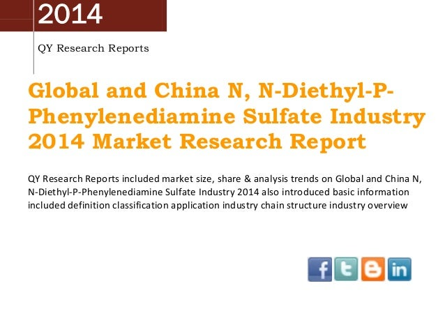 2014 QY Research Reports Global and China N, N-Diethyl-P- Phenylenediamine Sulfate Industry 2014 Market Research Report QY...
