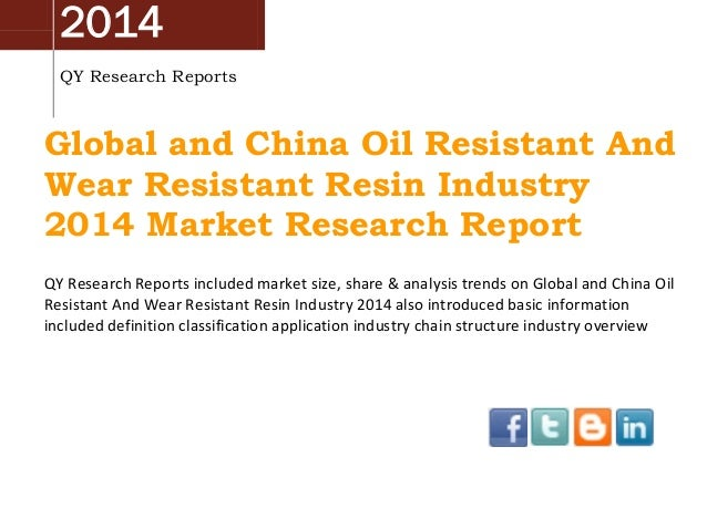 Global And China Oil Resistant And Wear Resistant Resin Industry 2014 Market Survey, Analysis, Research and Development