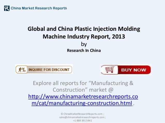 """Global and China Plastic Injection Molding Machine Industry Report, 2013 by Research In China  Explore all reports for """"Ma..."""