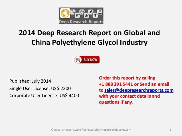 2014 Deep Research Report on Global and China Polyethylene Glycol Industry Published: July 2014 Single User License: US$ 2...
