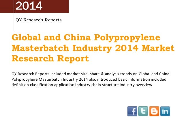 2014 QY Research Reports Global and China Polypropylene Masterbatch Industry 2014 Market Research Report QY Research Repor...