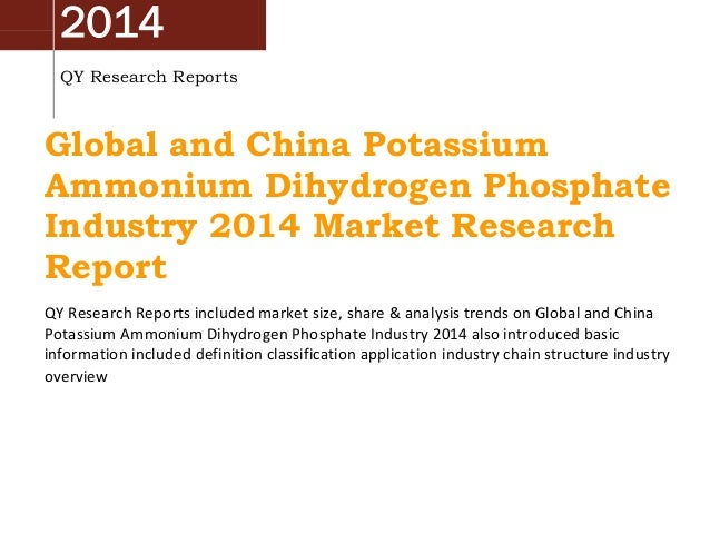 2014 QY Research Reports Global and China Potassium Ammonium Dihydrogen Phosphate Industry 2014 Market Research Report QY ...